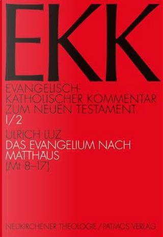 Das Evangelium Nach Matthaus by Ulrich Luz
