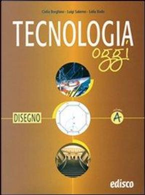 Tecnologia oggi. Vol. A-B-C. Materiali per il docente. Per la Scuola media by Clelia Borghino