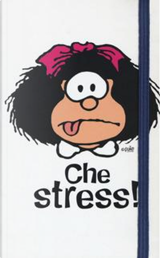 Mafalda. Che stress by Quino