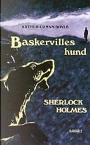 Baskervilles hund by Arthur Conan Doyle