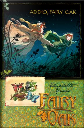 Addio, Fairy Oak by Elisabetta Gnone