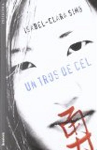 Un tros de cel by Isabel-Clara Simó