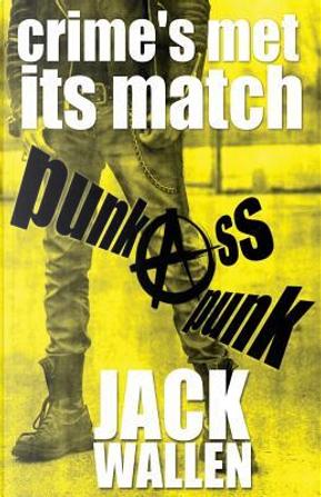 Punk Ass Punk by Jack Wallen