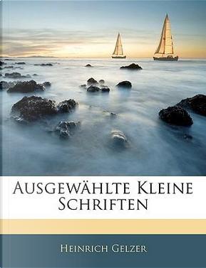 Ausgewählte Kleine Schriften (German Edition) by Heinrich Gelzer