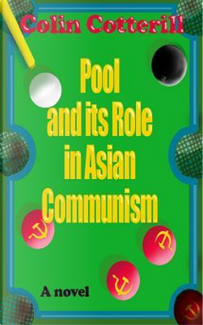 Pool and Its Role in Asian Communism by Colin Cotterill
