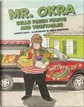 Mr. Okra Sells Fresh Fruits and Vegetables by Lashon Daley