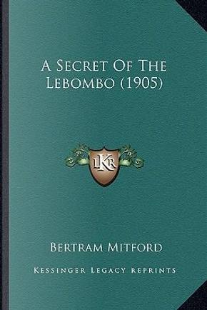 A Secret of the Lebombo (1905) by Bertram Mitford