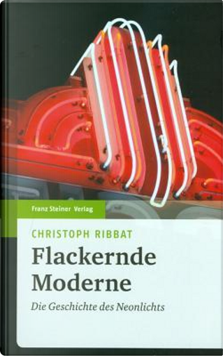 Flackernde Moderne by Christoph Ribbat