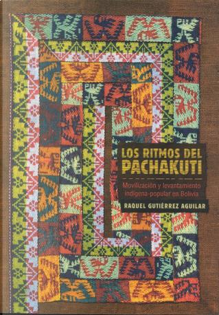 los ritmos del pachakuti by Raquel Gutiérrez Aguilar