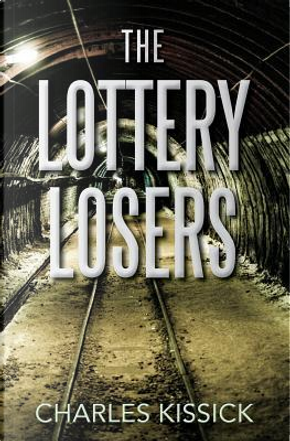The Lottery Losers by Charles Kissick