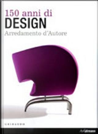 150 anni di design by Volker Albus, Max Borka, Thomas S. Bley