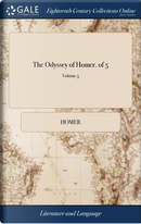 The Odyssey of Homer. of 5; Volume 5 by HOMER