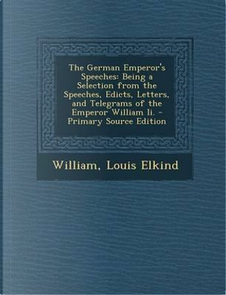The German Emperor's Speeches by William