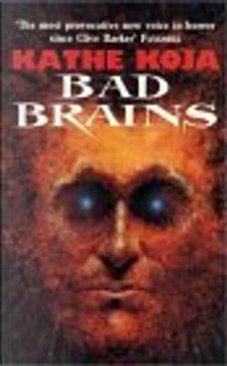 Bad Brains by Kathe Koja
