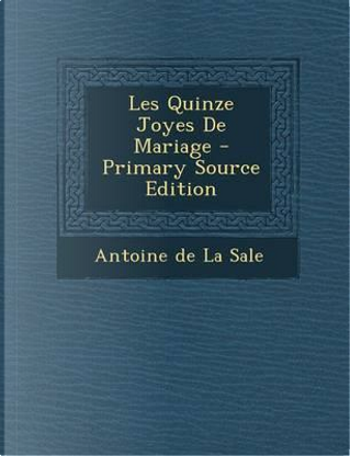 Les Quinze Joyes de Mariage by Antoine De La Salle