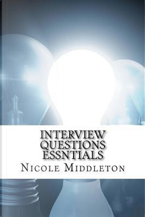 Interview Questions Essntials by Nicole Middleton