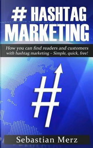 # Hashtag-marketing by Sebastian Merz
