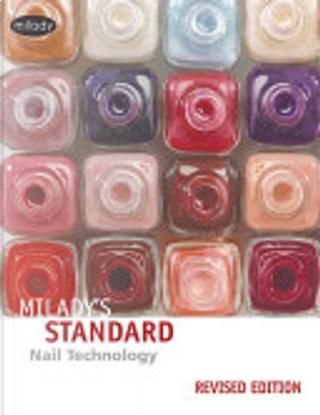Milady's Standard Nail Technology by Catherine M. Frangie