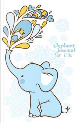 Elephant Journal for Kids [boys edition] by The Mindful Word