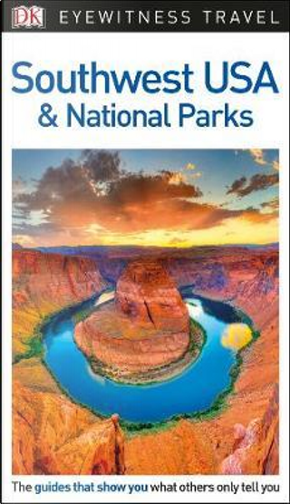 DK Eyewitness Travel Guide Southwest USA and National Parks by DK Travel