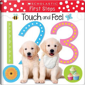 Touch and Feel 123 by SCHOLASTIC INC.