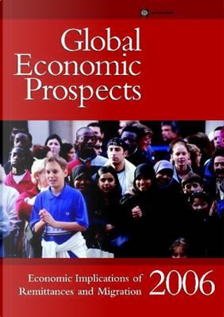 Global Economic Prospects 2006 by World Bank