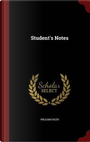 Student's Notes by William Osler