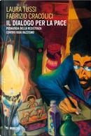 Il dialogo per la pace by Fabrizio Cracolici, Laura Tussi