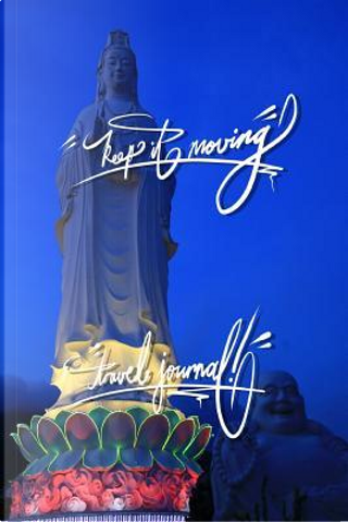 Keep It Moving - Travel Journal by Pup The World