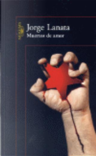 Muertos de amor by Jorge Lanata