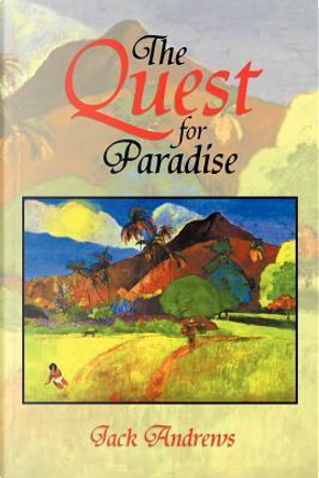 The Quest for Paradise by Jack Andrews