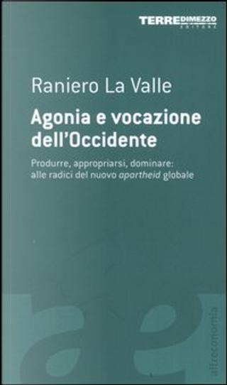 Agonia e vocazione dell'Occidente by Raniero La Valle