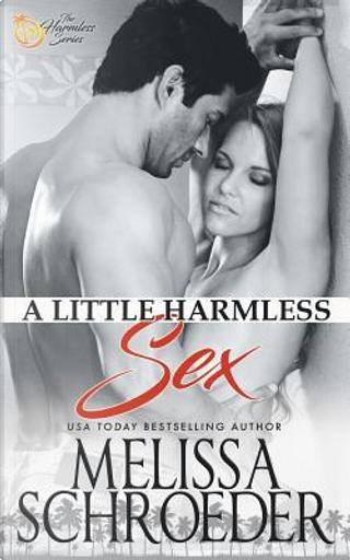 A Little Harmless Sex by Melissa Schroeder