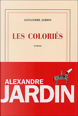 Les Coloriés by Alexandre Jardin