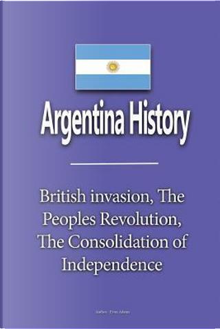 Argentina History by Evan Adams