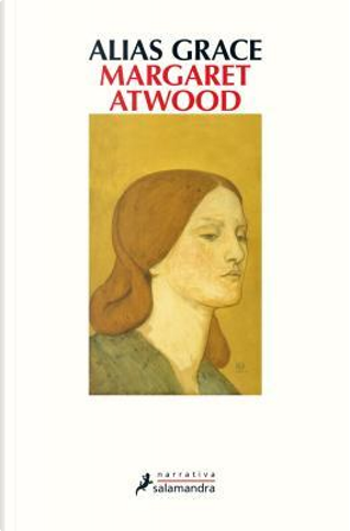 Alias Grace by Margaret Eleanor Atwood