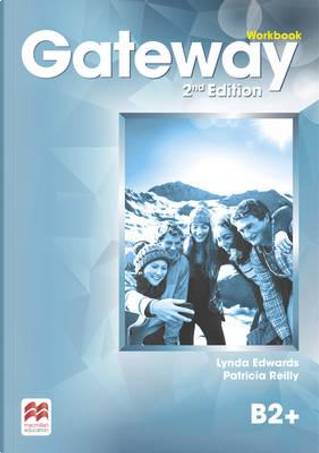 Gateway B2+ Workbook (Gateway 2nd Edition) by Patricia Reilly
