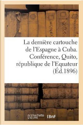 La Derniere Cartouche de l'Espagne a Cuba by P. Dupont