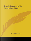 Temple Lectures of the Order of the Meagi - 1892 by Olney H. Richmond