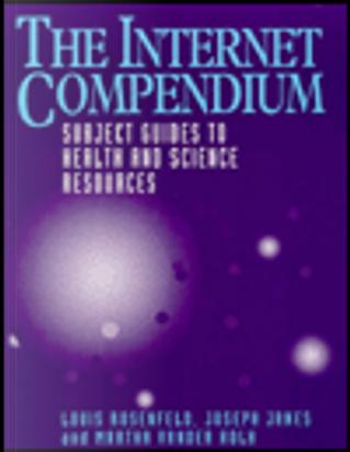 The Internet Compendium by Joseph Janes, Louis Rosenfeld, Martha Vander Kolk
