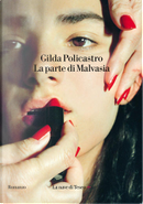 La parte di Malvasia by Gilda Policastro