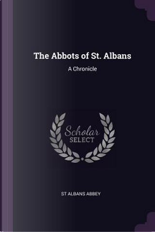 The Abbots of St. Albans by St Albans Abbey