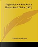 Vegetation of the North Haven Sand Plains (1903) by Wilton Everett Britton
