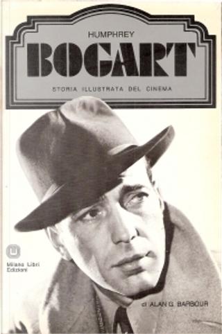 Humphrey Bogart by Alan G. Barbour