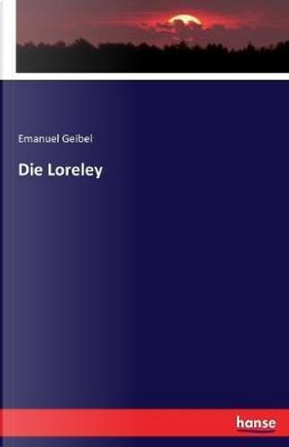 Die Loreley by Emanuel Geibel