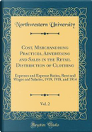 Cost, Merchandising Practices, Advertising and Sales in the Retail Distribution of Clothing, Vol. 2 by Northwestern University