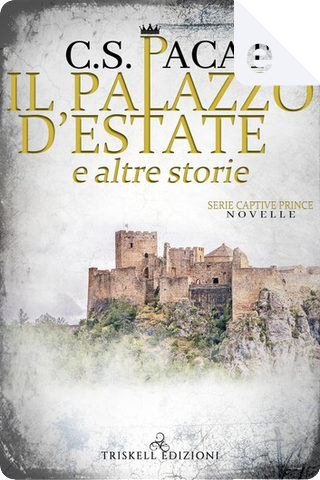 Il palazzo d'estate e altre storie by C. S. Pacat