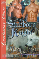 Stubborn Knight [Immortal Knights 10] (Siren Publishing Everlasting Classic Manlove) by Marcy Jacks
