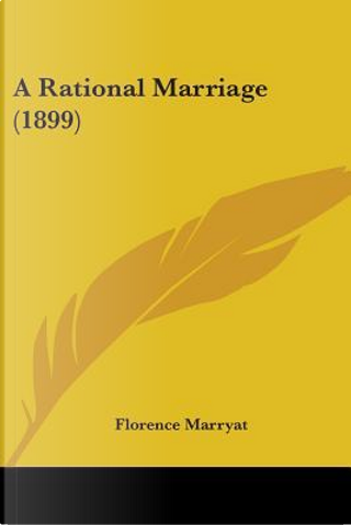 A Rational Marriage (1899) by Florence Marryat