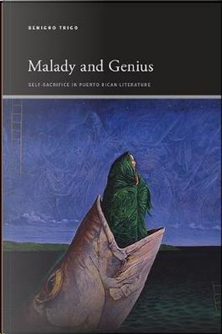 Malady and Genius by Benigno Trigo